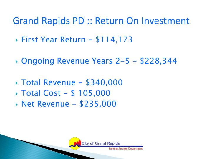 Grand Rapids PD :: Return On Investment