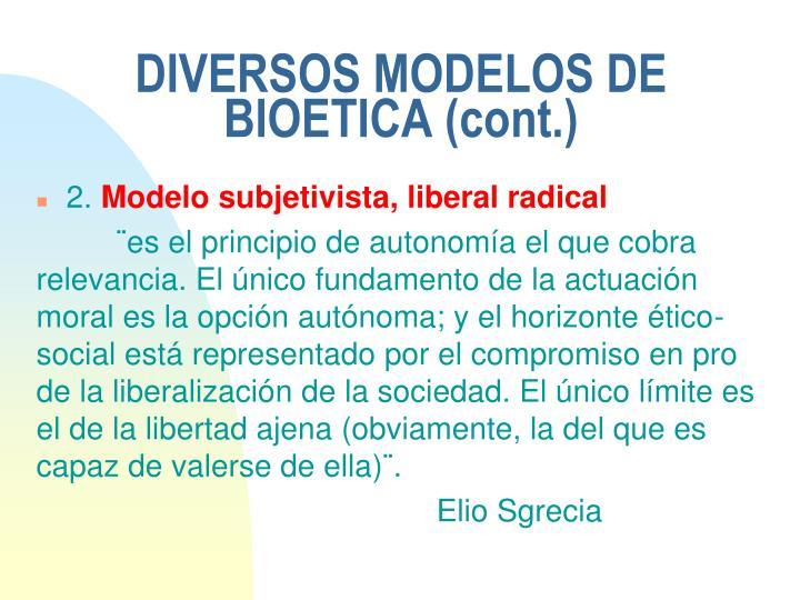 DIVERSOS MODELOS DE BIOETICA (cont.)