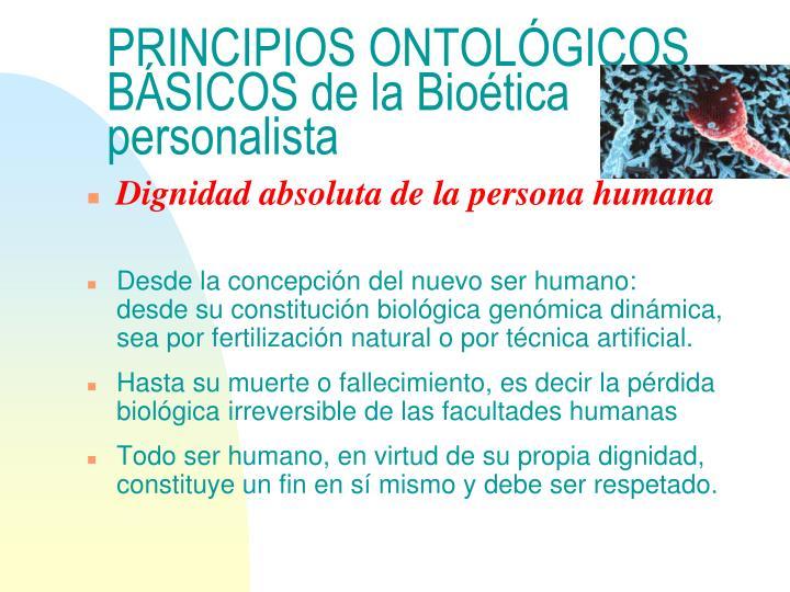 PRINCIPIOS ONTOLÓGICOS BÁSICOS de la Bioética