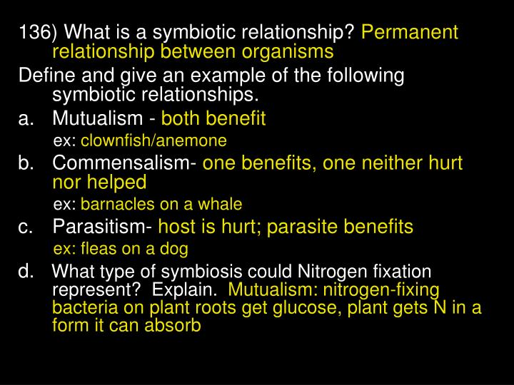 136) What is a symbiotic relationship?