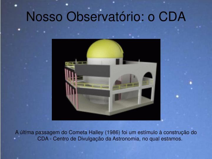 Nosso Observatório: o CDA
