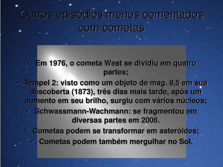 Outros episódios menos comentados com cometas