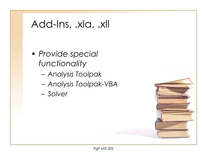 Add-Ins, .xla, .xll