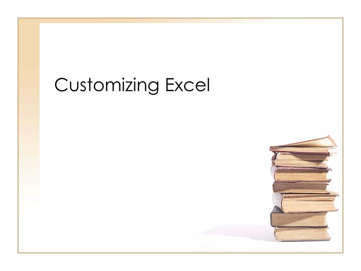 Customizing Excel