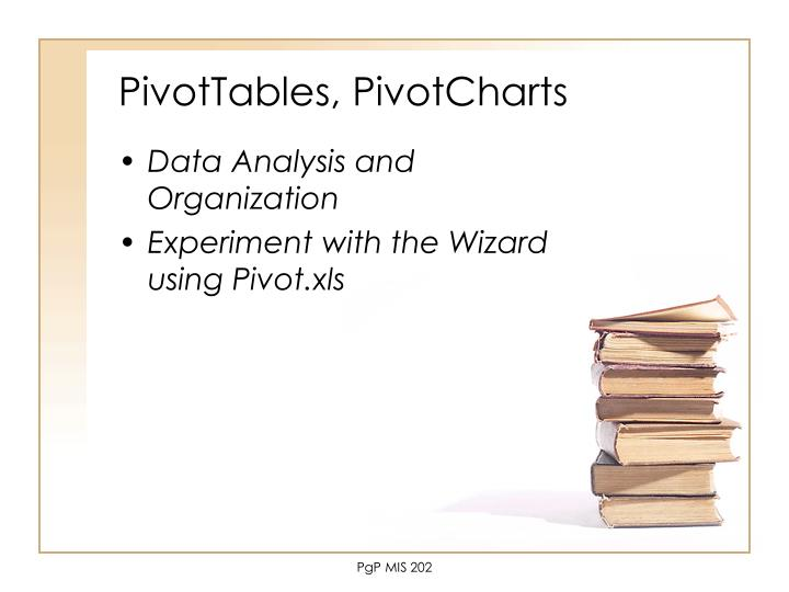 PivotTables, PivotCharts