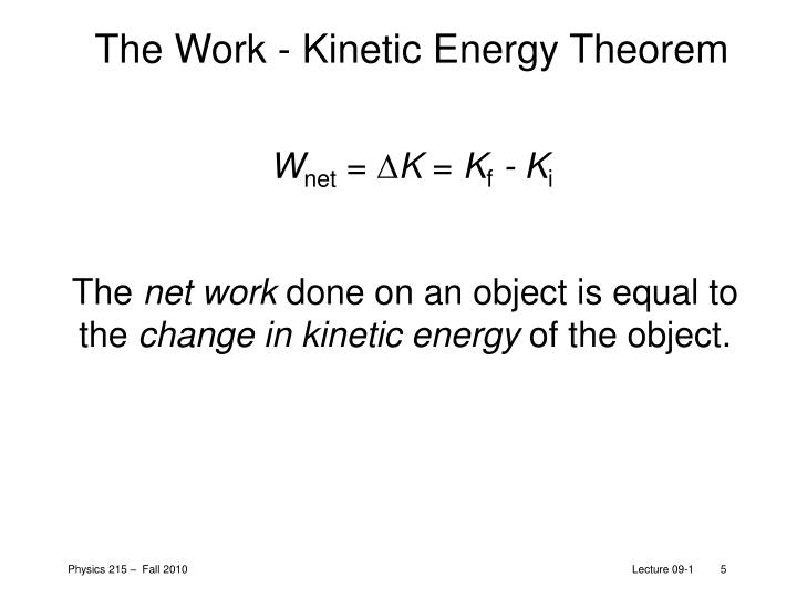 The Work - Kinetic Energy Theorem
