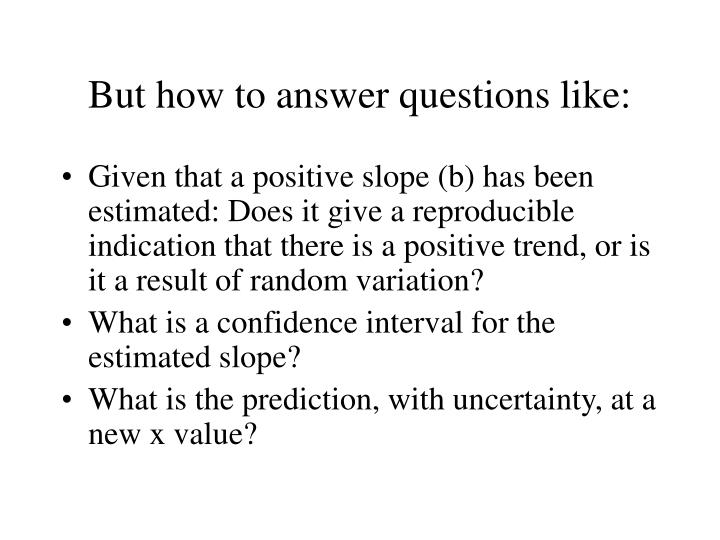 But how to answer questions like: