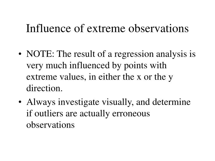 Influence of extreme observations