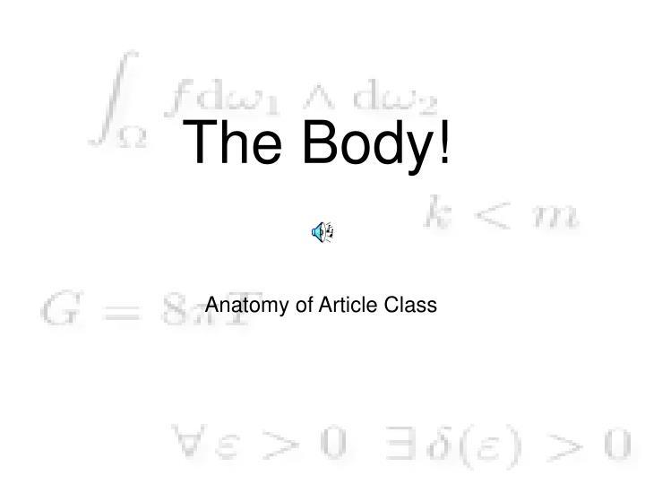 The Body!