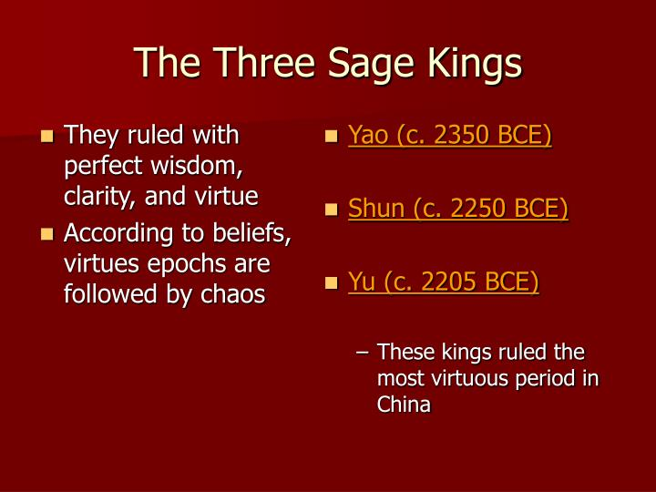 They ruled with perfect wisdom, clarity, and virtue