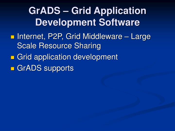 Grads grid application development software
