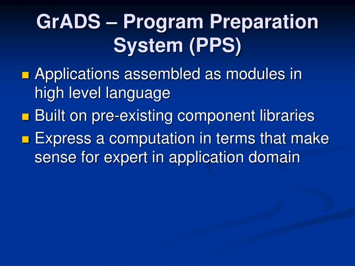 GrADS – Program Preparation System (PPS)