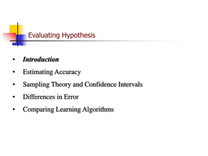 Evaluating hypothesis