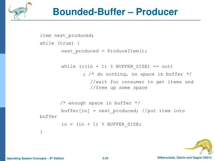 Bounded-Buffer – Producer