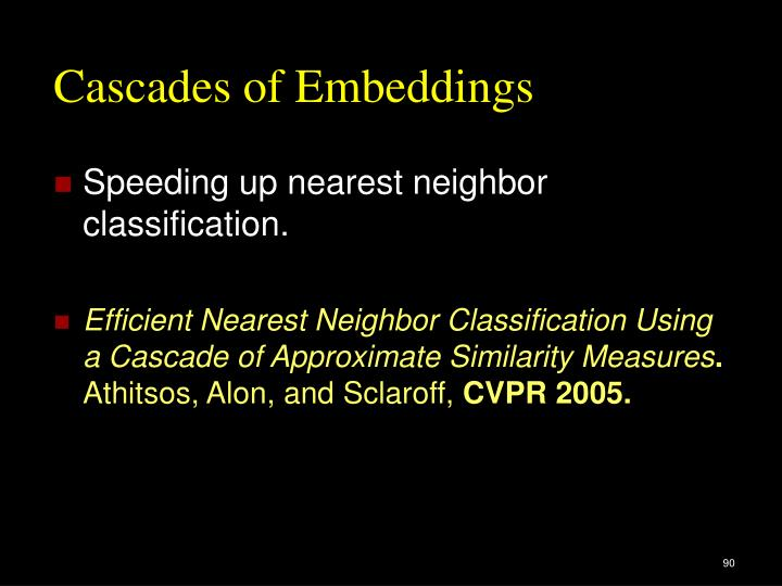 Cascades of Embeddings