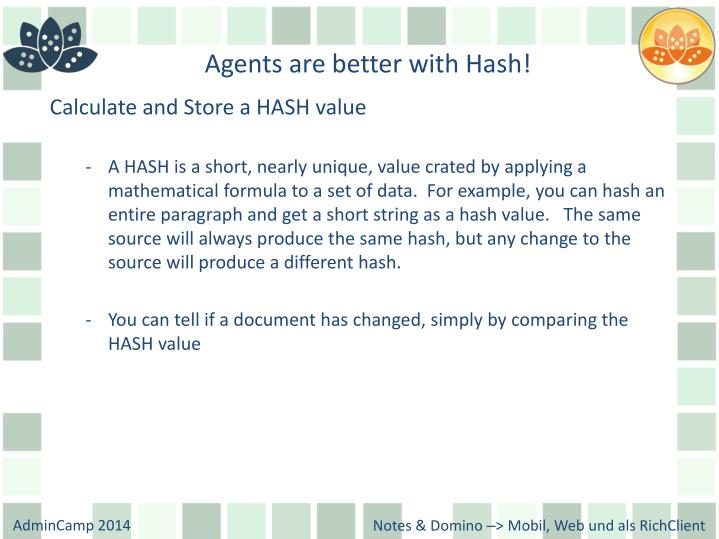 Agents are better with Hash!