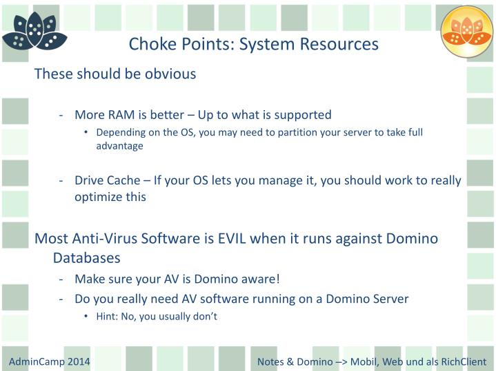 Choke Points: System Resources