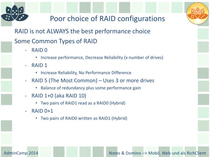 Poor choice of RAID configurations