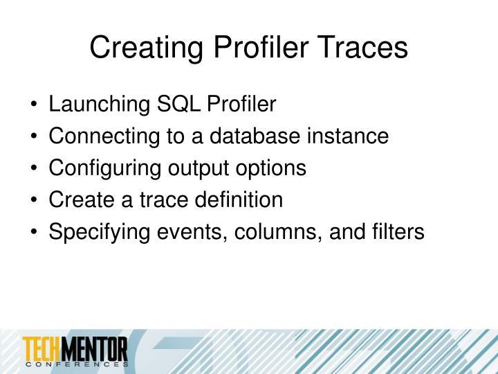 Creating Profiler Traces