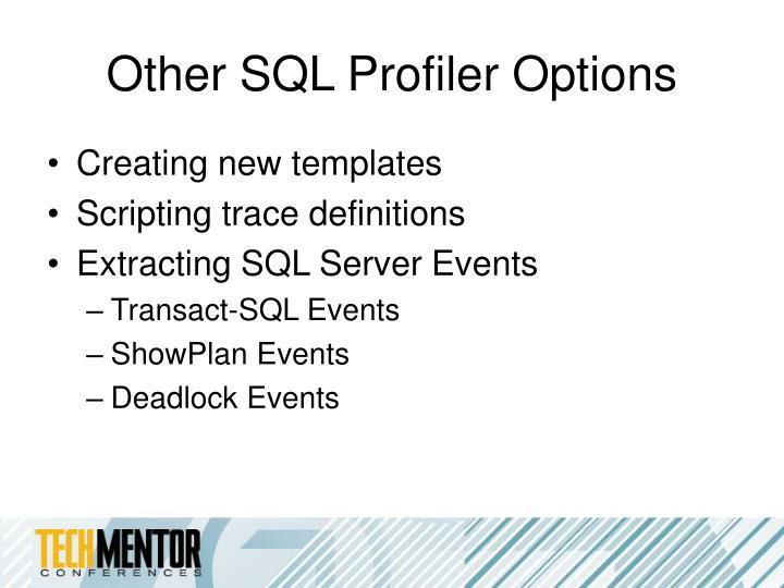 Other SQL Profiler Options