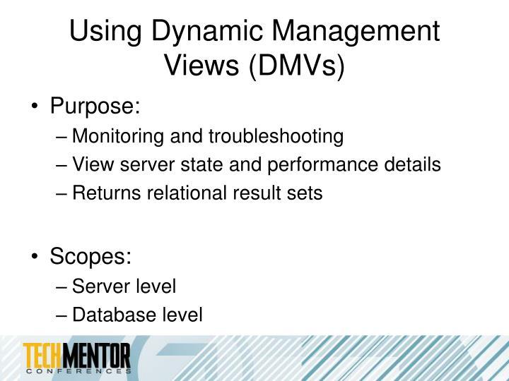 Using Dynamic Management Views (DMVs)
