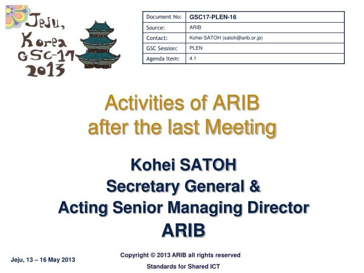 Activities of arib after the last meeting
