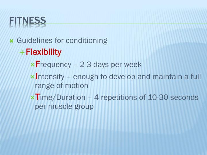 Guidelines for conditioning