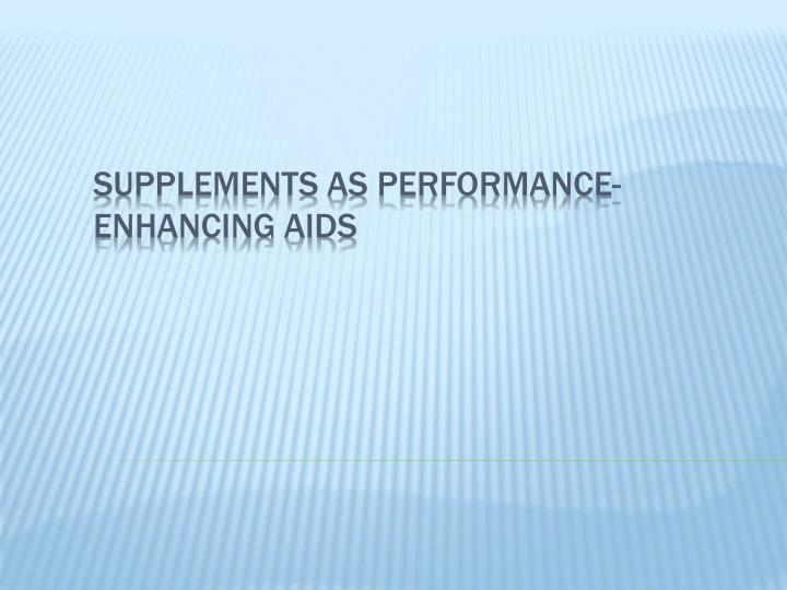 Supplements as Performance-Enhancing Aids