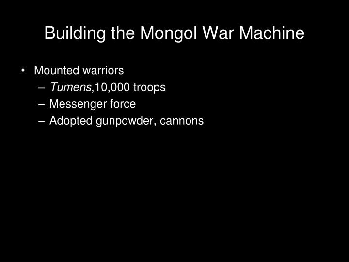 Building the Mongol War Machine