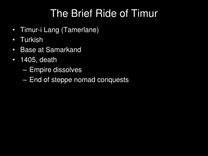 The Brief Ride of Timur