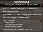 hammerhead moving performance testing upstream