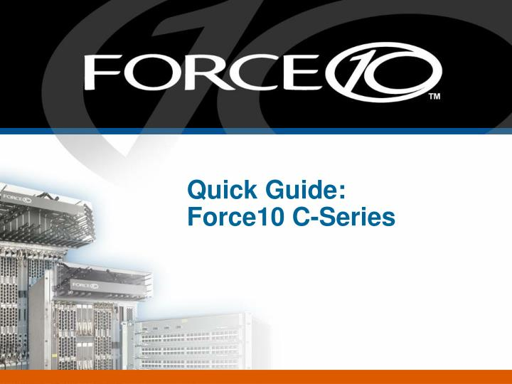 Quick guide force10 c series