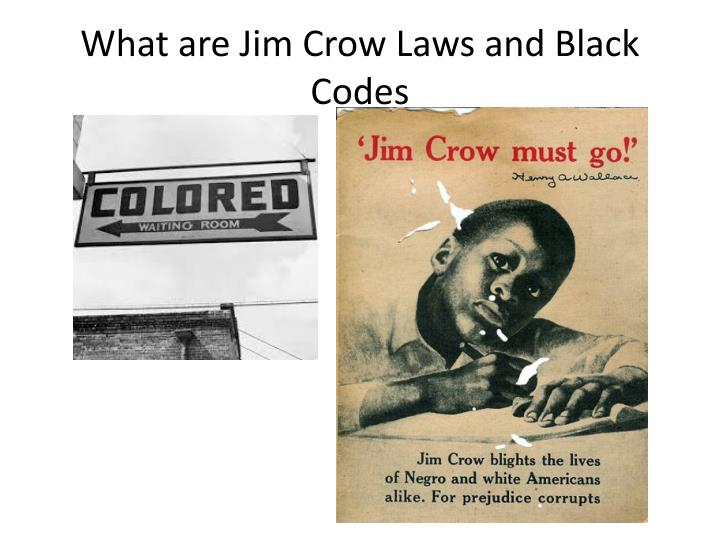 What are Jim Crow Laws and Black Codes