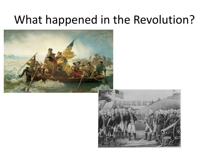 What happened in the Revolution?
