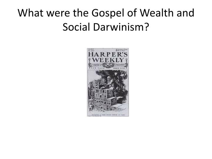 What were the Gospel of Wealth and Social Darwinism?
