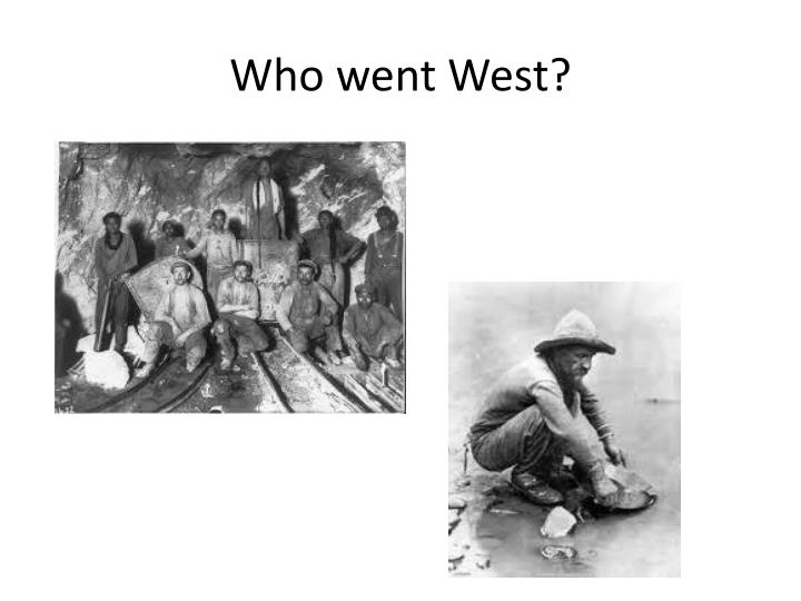 Who went West?
