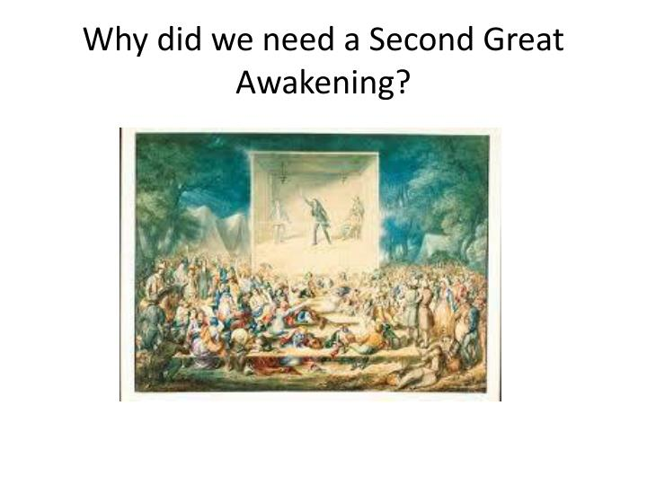 Why did we need a Second Great Awakening?
