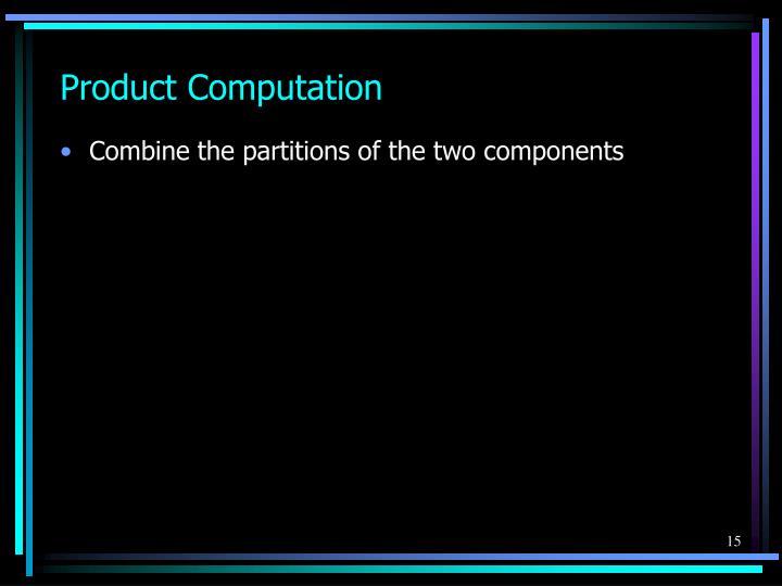 Product Computation