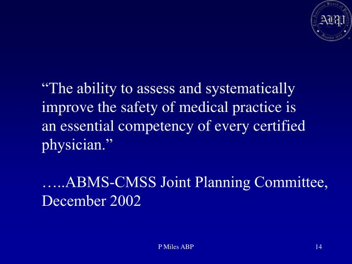 """The ability to assess and systematically"