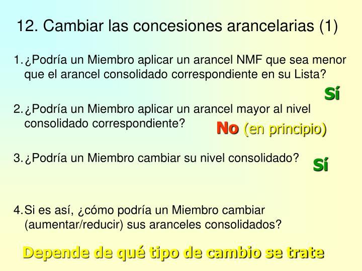 12. Cambiar las concesiones arancelarias (1)