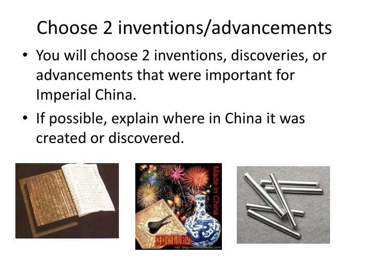 Choose 2 inventions/advancements