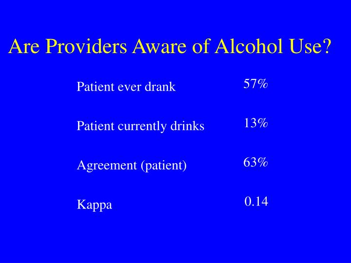 Are Providers Aware of Alcohol Use?