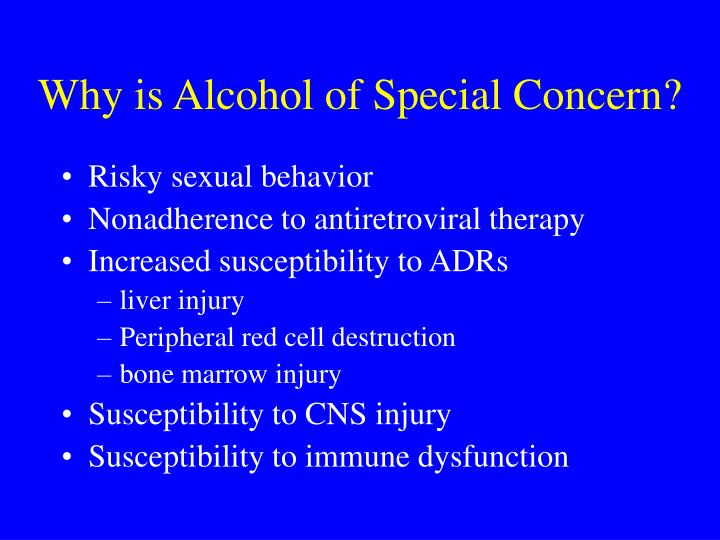Why is Alcohol of Special Concern?