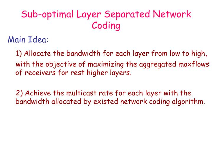 Sub-optimal Layer Separated Network