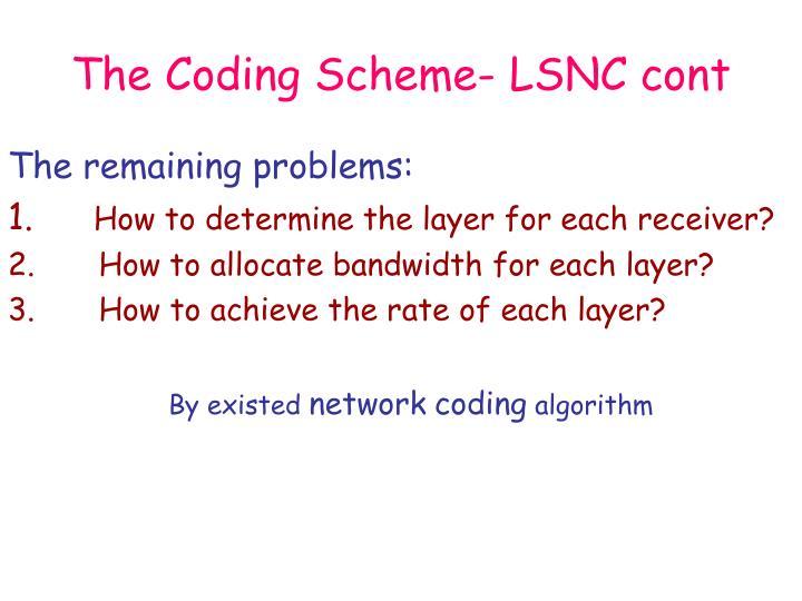 The Coding Scheme- LSNC cont