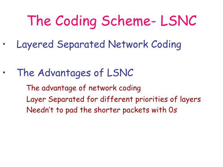 The Coding Scheme- LSNC