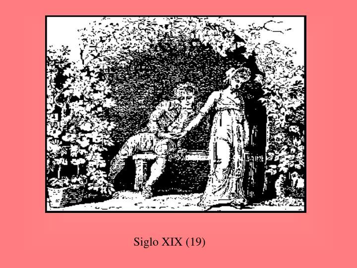 Siglo XIX (19)