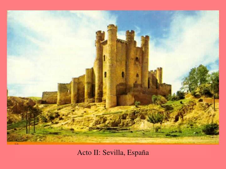 Acto II: Sevilla, España