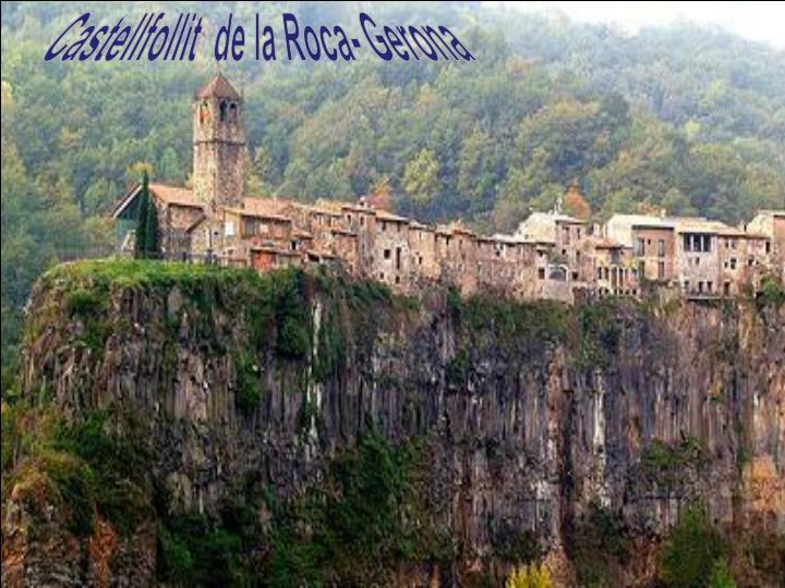 Castellfollit  de la Roca- Gerona
