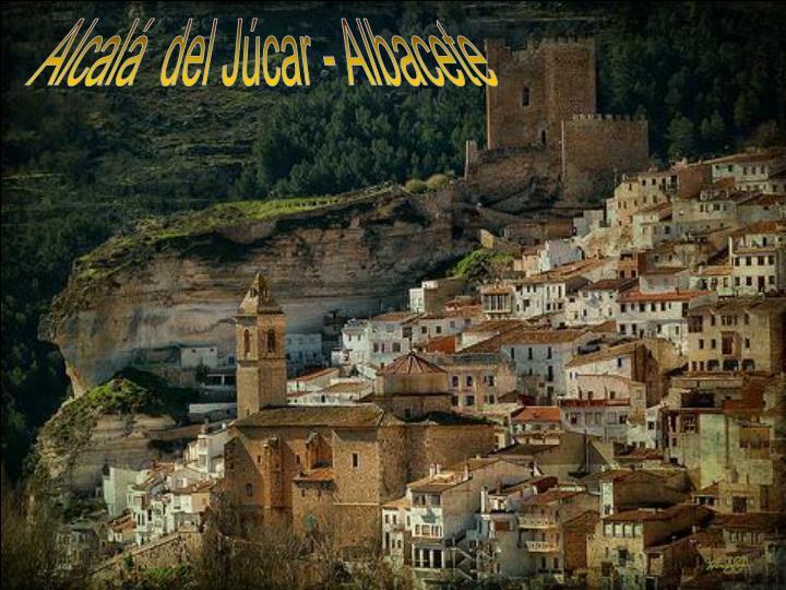 Alcalá  del Júcar - Albacete